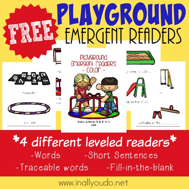 Little ones will have fun learning these words to familiar playground toys with these Emergent Readers! Available in 4 different levels! :: www.inallyoudo.net