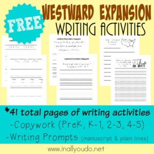 Help kids explore history with these FREE Westward Expansion Writing Activities. Includes 41 total pages of Copywork & Writing Prompts. :: www.inallyoudo.net