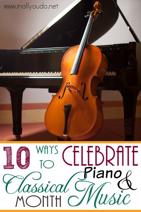 September is National Piano & Classical Music Month. Check out these 10 FUN and unique ways to celebrate! :: www.inallyoudo.net