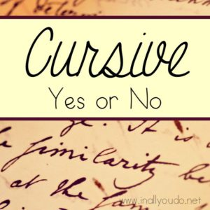 Cursive has long been taught in schools as part of the handwriting curriculum. Recently, however, it has come under debate - should we or shouldn't we? Here are some Pros & Cons to help you decide where you stand. :: www.inallyoudo.net