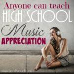 Anyone can teach High School Music Appreciation