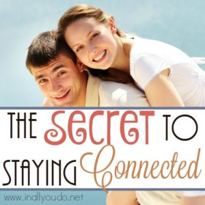Have you lost that connection with your spouse? Try this secret to find it again and keeping it! {Marriage & Motherhood Mondays} :: www.inallyoudo.net