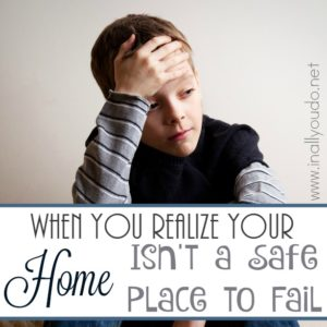 Is your home a safe place for your kids to fail? Or do they feel embarrassed when they make mistakes or spill things in your home? :: www.inallyoudo.net
