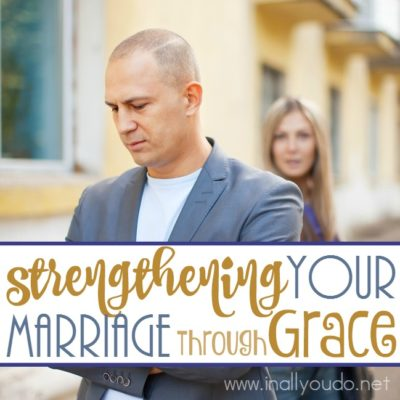Giving grace isn't easy, especially in a marriage. Here are some steps to strengthening your marriage through grace. :: www.inallyoudo.net