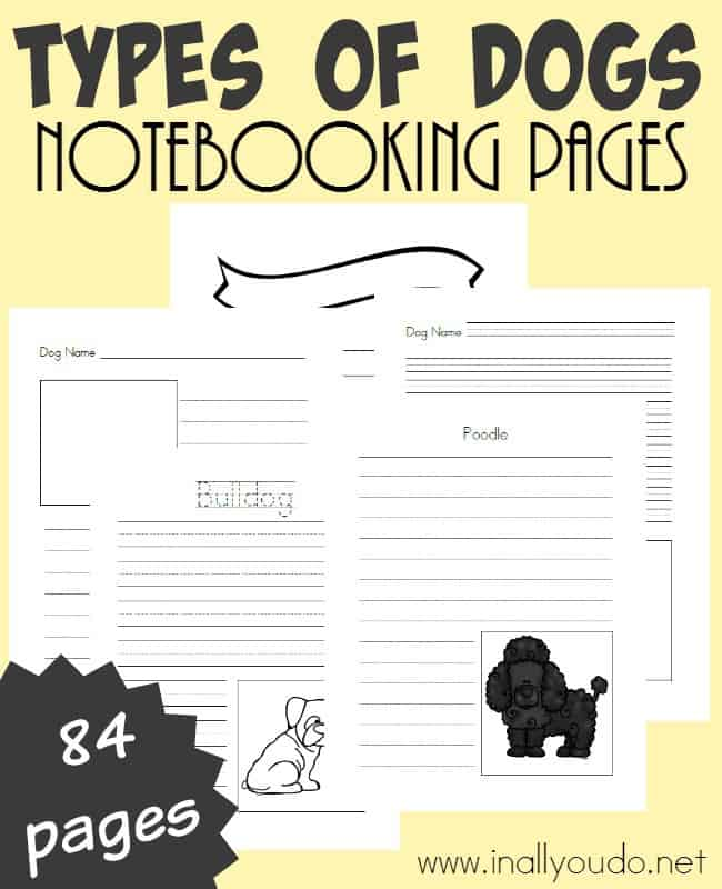 Record all you know and learn about different Types of Dogs with the Notebooking Pages. Includes 84 different templates! :: www.inallyoudo.net