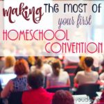 Making the Most of your First Homeschool Convention