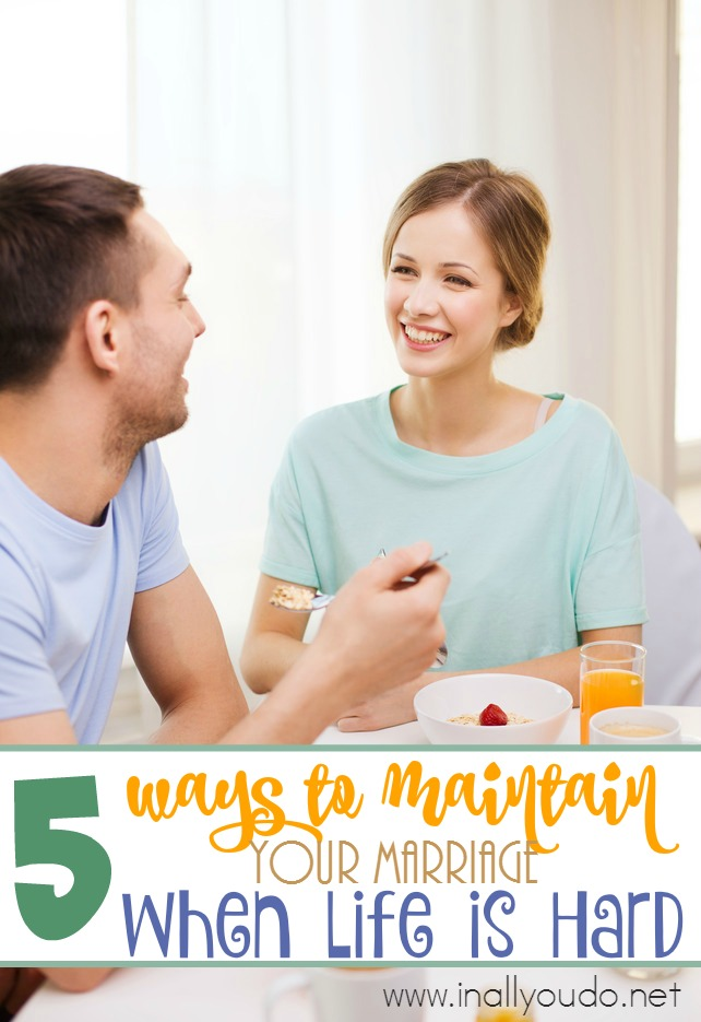 When life gets hard, marriages often crumble. Read this post for 5 things to do to maintain your marriage when hard times strike. :: www.inallyoudo.net