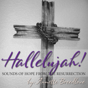 Hallelujah! Sounds of Hope from the Resurrection
