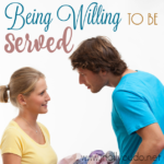 Being Willing to be Served