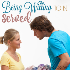 As women, we often pride ourselves on being independent and running the house by ourselves. But, sometimes we need help and need to be willing to be served by our husbands. :: www.inallyoudo.net