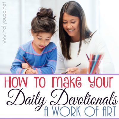 How To Make Your Daily Devotions A Work of Art