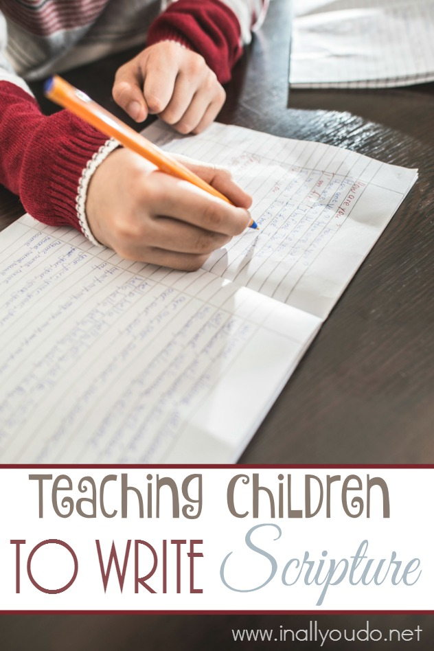 Do your children write Scripture? Here are some tips for teaching your children to write Scripture as training for their own Quiet Time. :: www.inallyoudo.net