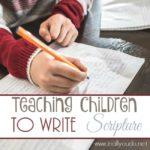 Teaching Children to Write Scripture