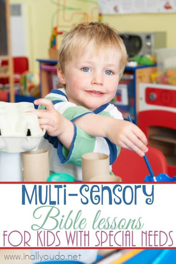 Teaching kids with special needs requires some additional planning, but it can be done! Here are some great tips for teaching Multi-Sensory Bible Lessons to kids with Special Needs. :: www.inallyoudo.net