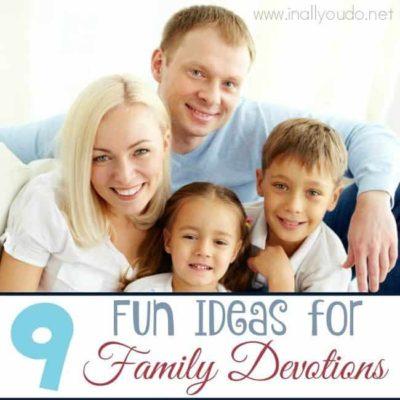 9 Fun Ideas for Family Devotions