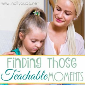 Do you feel like a broken record every day? Here are some tips for finding those teachable moments with your children, to help change them for good. :: www.inallyoudo.net