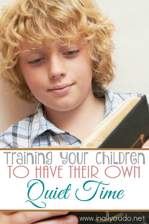 Part of our job as Christian parents is to train our children to have their own quiet time. But how? Here are some tips! :: www.inallyoudo.net