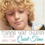Training Your Child to Have Their Own Quiet Time
