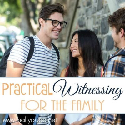 Practical Witnessing for the Family