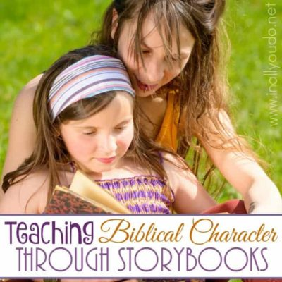 Teaching Biblical Character through Storybooks