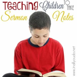 Do your children sit in church with you? Are they retaining the information they hear during the sermon? Here are some tips for teaching them to take sermon notes. :: www.inallyoudo.net