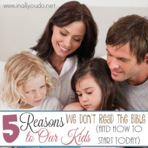 Do you struggle to read the Bible to your kids? Here are some common reasons people struggle to read the Bible to their kids, along with solutions. :: www.inallyoudo.net