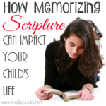 How Memorizing Scripture can Impact your Child's Life