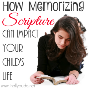 Do your children memorize scripture? Here are just a few of the lasting impressions it can leave on your children. :: www.inallyoudo.net