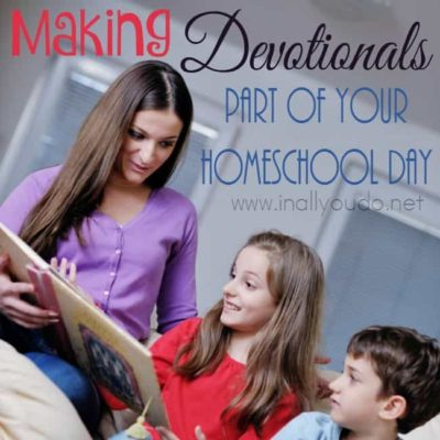 Making Devos Part of Your Homeschool Day