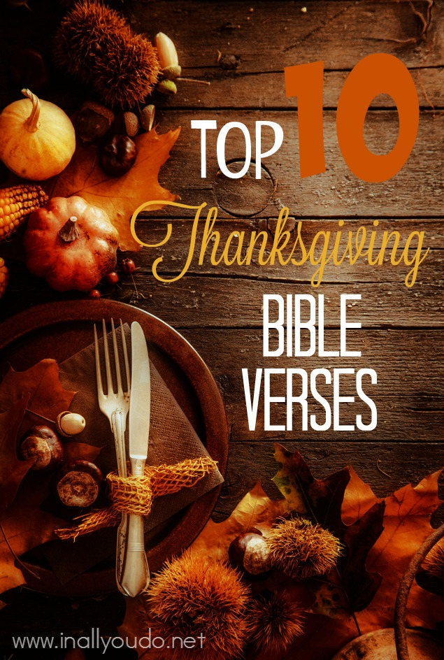 Have you ever wondered what the Bible has to say about Thanksgiving. Here are some of the most popular Thanksgiving Bible verses. :: www.inallyoudo.net
