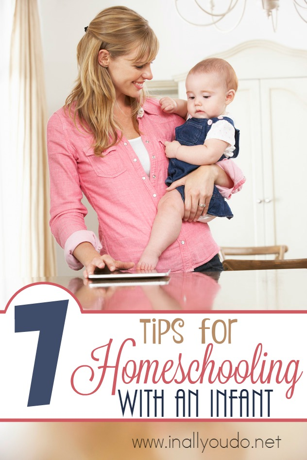 Homeschooling is not easy, but add in an infant and things can get rather interesting. Here are 7 practical tips for homeschooling with an infant in tow. :: www.inallyoudo.net