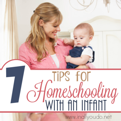 7 Tips for Homeschooling with an Infant
