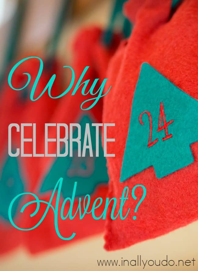 Do you remember waiting for the Advent calendar to come out ever year? Have you ever celebrated Advent with your children? Find out why and how we celebrate Advent! :: www.inallyoudo.net