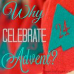 Why Celebrate Advent?