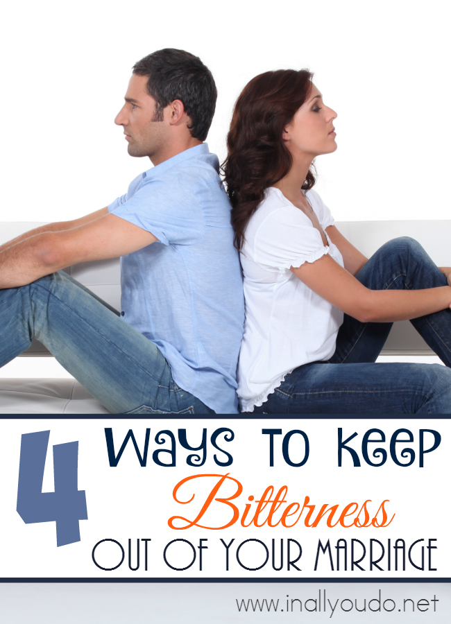 Marriage takes work and if we're not careful bitterness can creep in and steal the joy right out from under us. However, there are 4 ways to keep it at bay! :: www.inallyoudo.net