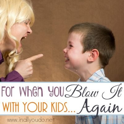 For When You Blow It With Your Kids…Again