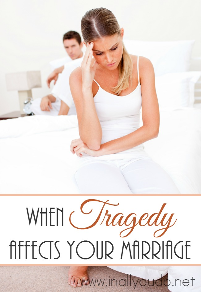We live in a fallen world, so tragedy will happen. How will you deal with it and will it affect your marriage? :: www.inallyoudo.net