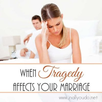 When Tragedy Affects Your Marriage