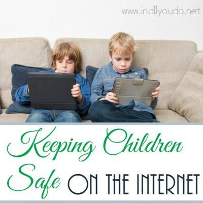 Keeping Children Safe on the Internet