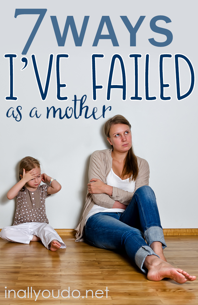 We've all felt like a failure at one point or another in our motherhood journey. You're not alone. Read more... :: www.inallyoudo.net
