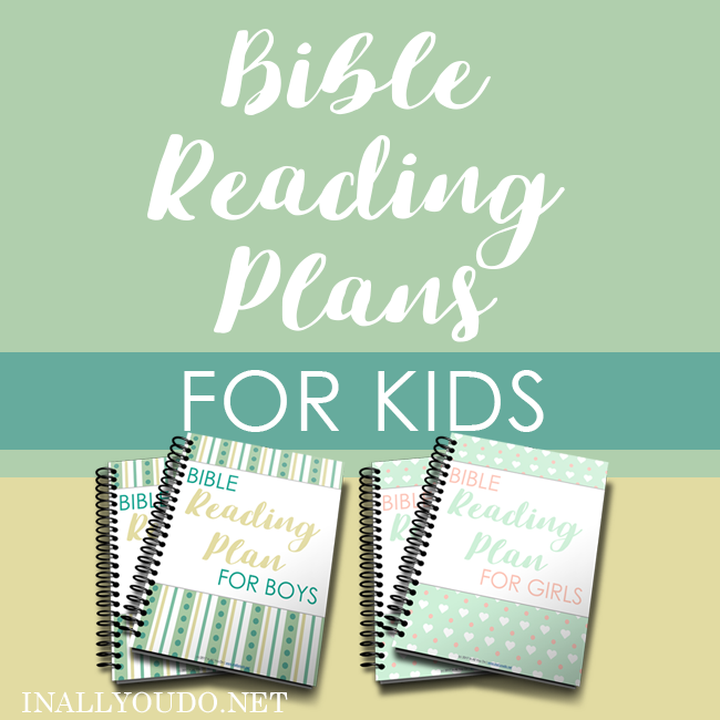 Help you kids get in to God's Word daily with this Bible Reading Plan. Choose from a boys or girls option. :: www.inallyoudo.net