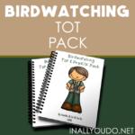 Birdwatching Tot & PreK-K Pack