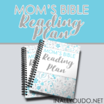 Mom's Bible Reading Plan {free printable}