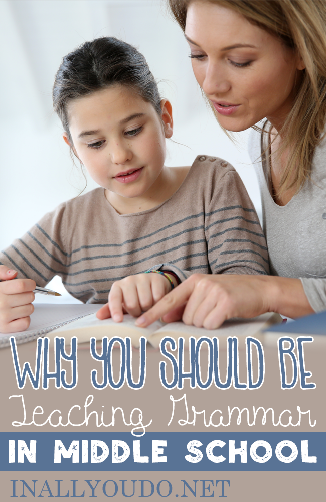 Do you teach grammar in middle school? You should! And here are my 3 reasons why every middle schooler needs to learn grammar. :: www.inallyoudo.net