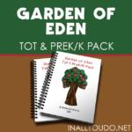 Garden of Eden Tot & PreK-K Pack
