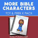 More Bible Characters Tot & PreK-K Pack