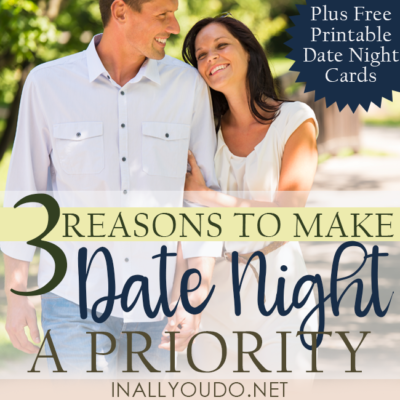 3 Reasons to Make Date Nights a Priority