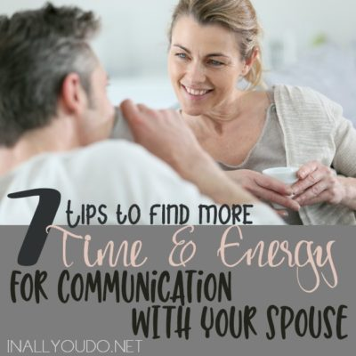 7 Tips to Find More Time & Energy for Communication with Your Spouse