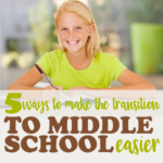 5 Ways to Make the Transition to Middle School Easier