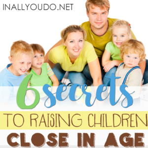 Parenting is hard work, but somehow it seems even more daunting when your children are close in age. Here are 6 tips from a mom who knows. :: www.inallyoudo.net